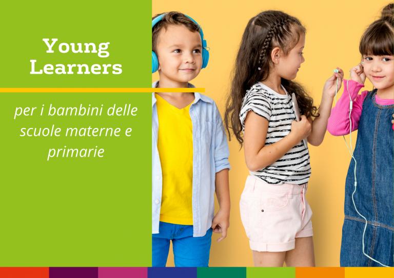 Young Learners - Corsi per bambini delle scuole materne e primarie