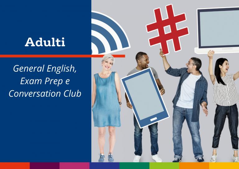 Adulti - Corsi di General English, Exam Prep e Conversation Club
